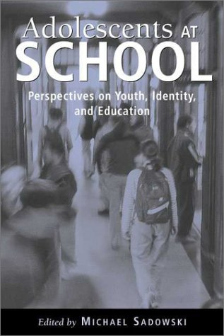 Adolescents at School Perspectives on Youth, Identity, and Education  2003 edition cover