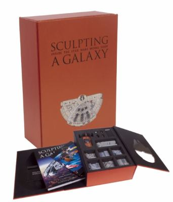 Sculpting a Galaxy Inside the Star Wars Model Shop  2013 9781933784106 Front Cover