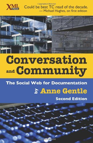 Conversation and Community The Social Web for Documentation 2nd 2012 9781937434106 Front Cover