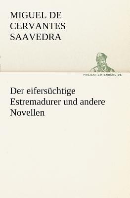 Eifers�chtige Estremadurer und Andere Novellen   2011 9783842404106 Front Cover