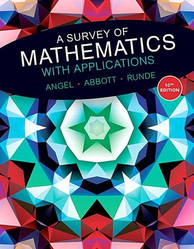A Survey of Mathematics With Applications:  10th 2016 9780134112107 Front Cover