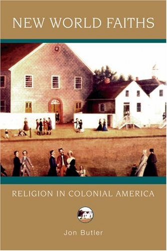 New World Faiths Religion in Colonial America  2007 edition cover
