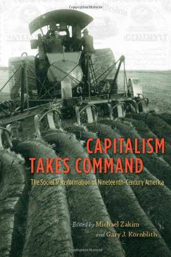 Capitalism Takes Command The Social Transformation of Nineteenth-Century America  2012 edition cover