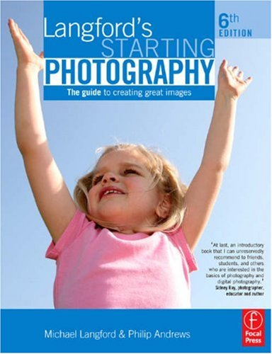 Langford's Starting Photography The Guide to Creating Great Images 6th 2009 (Revised) edition cover