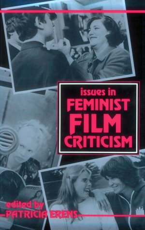 Issues in Feminist Film Criticism  N/A edition cover