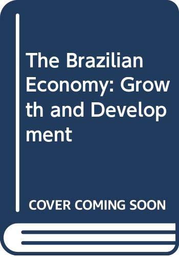 Brazilian Economy Growth and Development 4th 1995 9780275945107 Front Cover