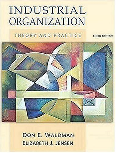 Industrial Organization Theory and Practice 3rd 2007 (Revised) edition cover