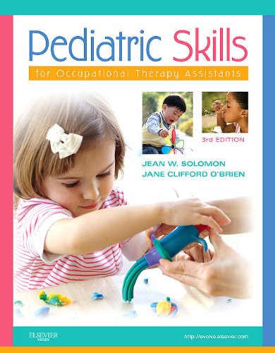 Pediatric Skills for Occupational Therapy Assistants  3rd 2011 9780323059107 Front Cover