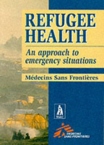 Refugee Health An Approach to Emergency Situations  2001 edition cover