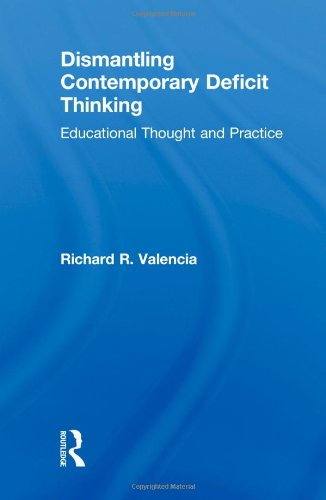 Dismantling Contemporary Deficit Thinking Educational Thought and Practice  2010 edition cover