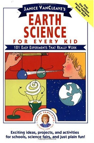 Janice Vancleave's - Earth Science for Every Kid 101 Easy Experiments That Really Work  1991 9780471530107 Front Cover