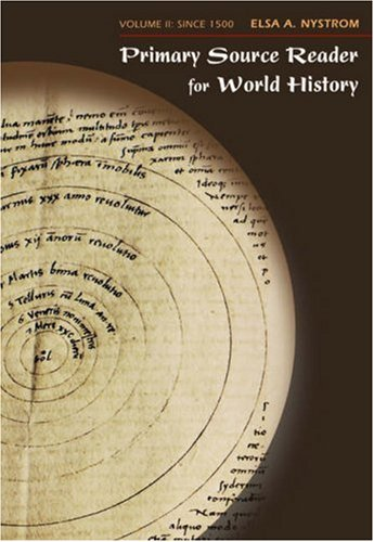 Primary Source Reader for World History, Volume II Since 1500  2006 9780495006107 Front Cover