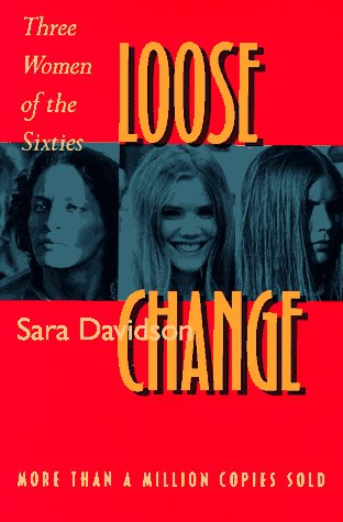 Loose Change Three Women of the Sixties N/A edition cover