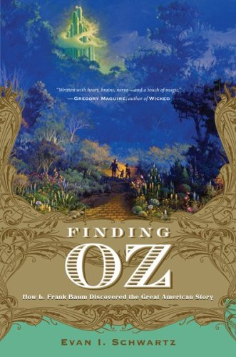 Finding Oz How L. Frank Baum Discovered the Great American Story  2009 9780547055107 Front Cover