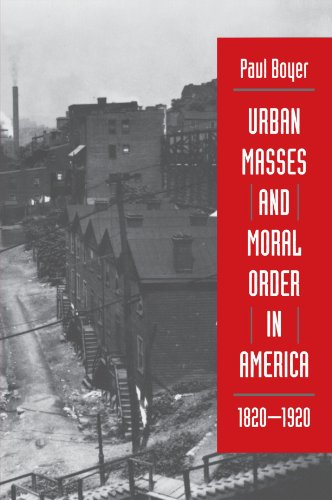 Urban Masses and Moral Order in America, 1820-1920  2nd 1978 edition cover