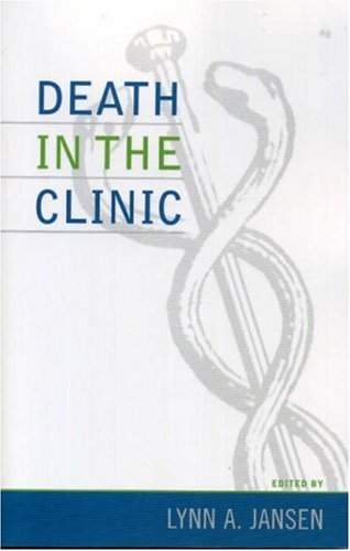 Death in the Clinic   2006 9780742535107 Front Cover