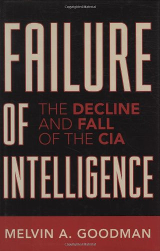 Failure of Intelligence The Decline and Fall of the CIA  2007 edition cover