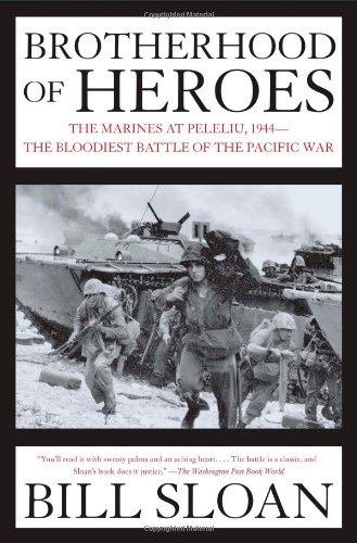 Brotherhood of Heroes The Marines at Peleliu, 1944 - The Bloodiest Battle of the Pacific War  2006 edition cover