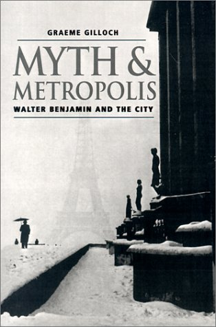 Myth and Metropolis Walter Benjamin and the City  1996 9780745620107 Front Cover