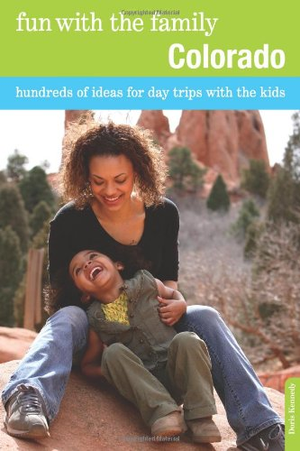 Fun with the Family Colorado Hundreds of Ideas for Day Trips with the Kids 7th 9780762757107 Front Cover