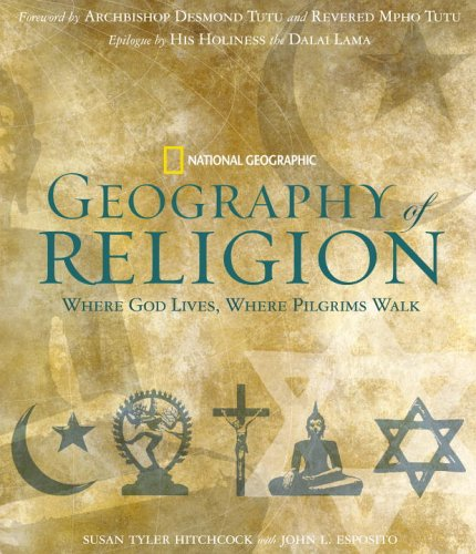 Geography of Religion Where God Lives, Where Pilgrims Walk N/A edition cover