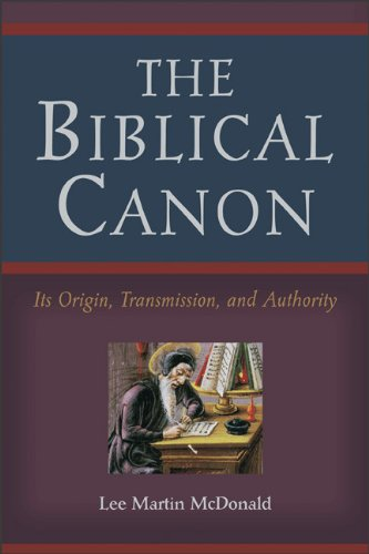 Biblical Canon Its Origin, Transmission, and Authority  2011 edition cover