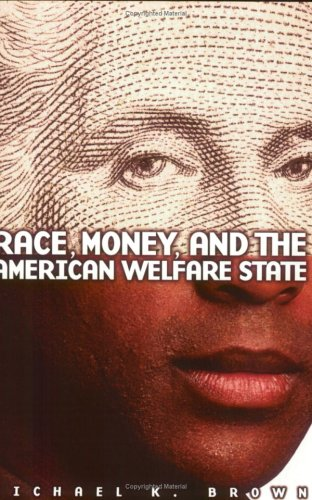 Race, Money, and the American Welfare State   1999 edition cover