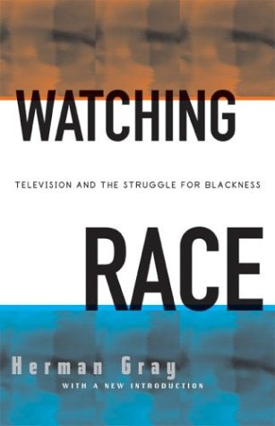Watching Race Television and the Struggle for Blackness  2004 edition cover