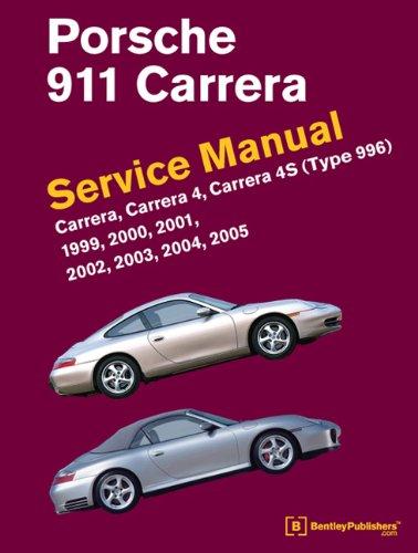 Porsche 911 (Type 996) Service Manual 1999, 2000, 2001, 2002, 2003, 2004 2005 Carrera, Carrera 4, Carrera 4S  2012 edition cover
