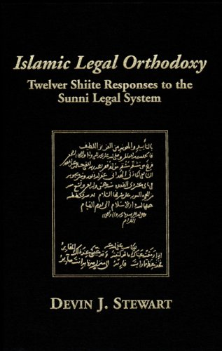 Islamic Legal Orthodoxy Twelver Shiite Responses to the Sunni Legal System N/A 9780874809107 Front Cover