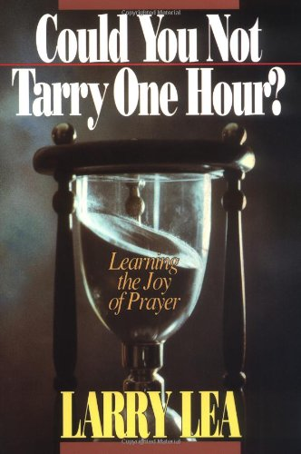 Could You Not Tarry Learning the Joy of Prayer N/A edition cover