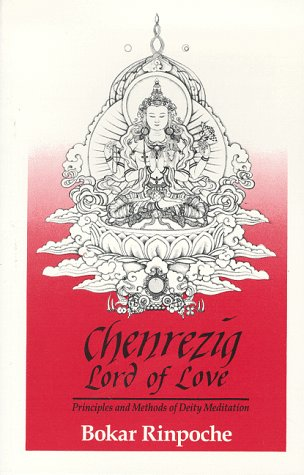 Chenrezig, Lord of Love Principles and Methods of Deity Meditation 2nd (Reprint) 9780963037107 Front Cover
