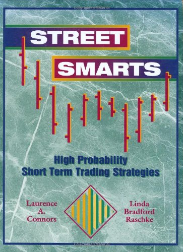 Street Smarts High Probability Short Term Trading Strategies  1996 9780965046107 Front Cover