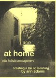 At Home with Holistic Management : Creating a Life of Meaning N/A edition cover