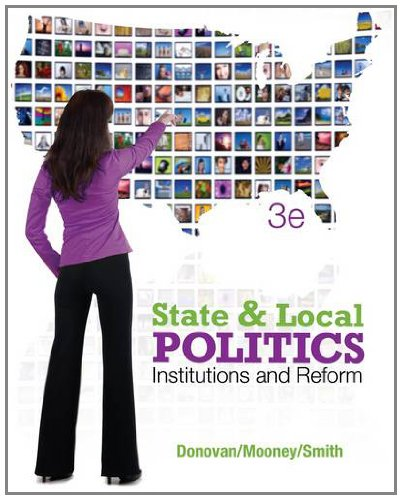 State and Local Politics Institutions and Reform 3rd 2013 edition cover