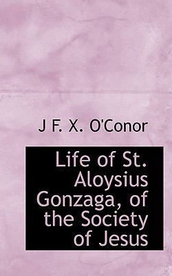 Life of St Aloysius Gonzaga, of the Society of Jesus N/A edition cover