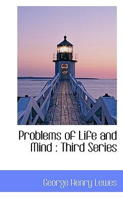 Problems of Life and Mind Third Series N/A 9781115369107 Front Cover