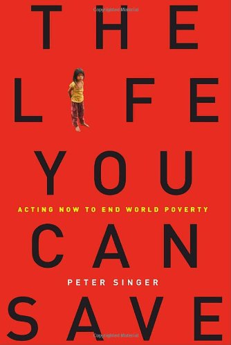 Life You Can Save Acting Now to End World Poverty  2009 edition cover