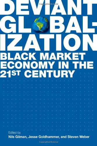 Deviant Globalization Black Market Economy in the 21st Century  2011 edition cover