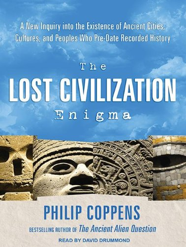 The Lost Civilization Enigma: A New Inquiry into the Existence of Ancient Cities, Cultures, and Peoples Who Pre-date Recorded History  2012 edition cover