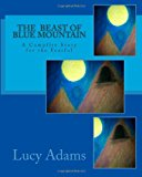 Beast of Blue Mountain A Campfire Story for the Fearful N/A 9781492259107 Front Cover