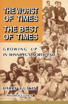 Worst of Times the Best of Times Growing up in Winnipeg's North End N/A 9781550052107 Front Cover