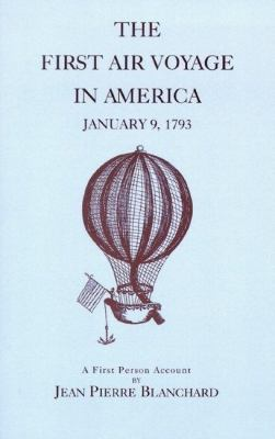 First Air Voyage in America January 9, 1793 - A First Person Account N/A 9781557095107 Front Cover