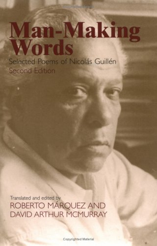 Man-Making Words : Selected Poems of Nicolas Guillen 1st 2003 edition cover