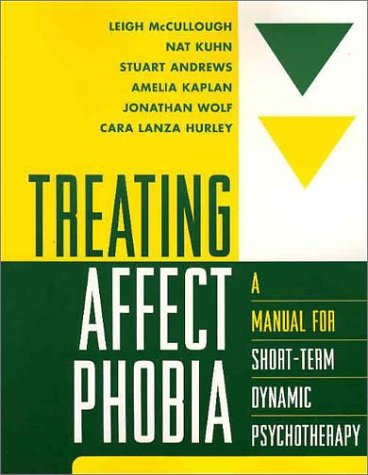 Treating Affect Phobia A Manual for Short-Term Dynamic Psychotherapy  2003 edition cover