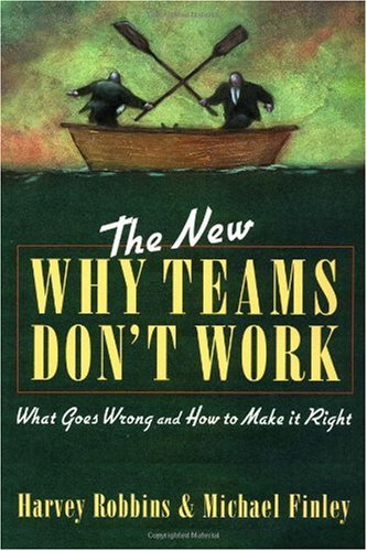 New Why Teams Don't Work What Goes Wrong and How to Make It Right 2nd 2000 (Revised) edition cover