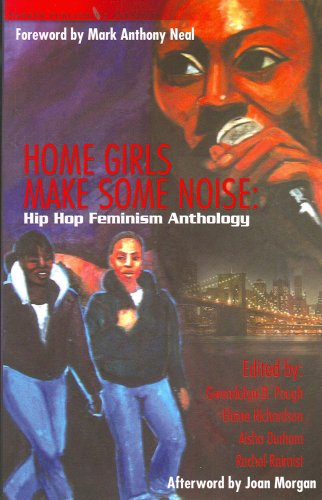 Home Girls Make Some Noise Hip Hop Feminism Anthology  2007 edition cover
