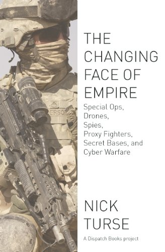 Changing Face of Empire Special Ops, Drones, Spies, Proxy Fighters, Secret Bases, and Cyberwarfare  2012 9781608463107 Front Cover