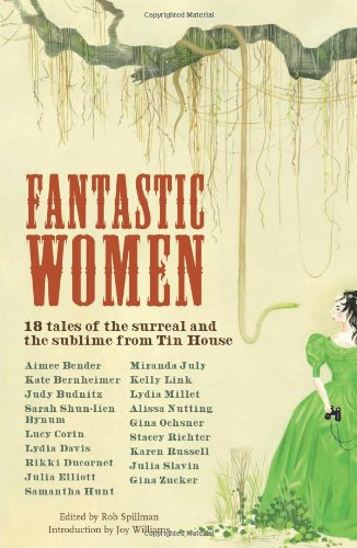 Fantastic Women 18 Tales of the Surreal and the Sublime from Tin House  2011 edition cover