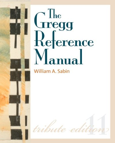 Gregg Reference Manual: a Manual of Style, Grammar, Usage, and Formatting Tribute Edition Tribute Edition 11th 2011 9780073397108 Front Cover